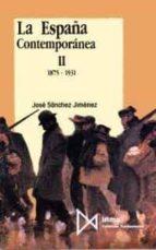 1875 1931 (la españa contemporanea; t.2) (2ª ed.) jose sanchez jimenez 9788470902420