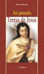 asi pensaba teresa de jesus (3ª ed.) maria jesus remirez 9788472399020