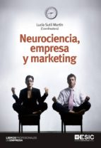 neurociencia, empresa y marketing lucia sutil martin 9788473569620
