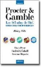 procter and gamble: los 165 años de p y c construyendo marcas-davis dyer-frederick dalzell-rowena olegario-9788475777320