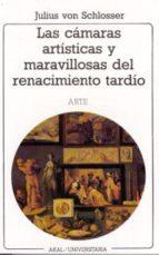 las camaras artisticas y maravillosas del renacimiento tardio julius schlosser 9788476002520