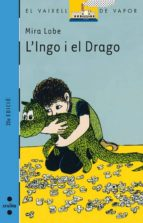 l´ingo i el drago (4ª ed.)-mira lobe-9788476290620