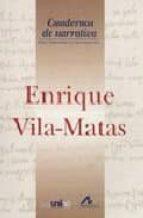 cuadernos de narrativa: enrique vila matas irene andres suarez 9788476356920