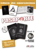 pasaporte 4   nivel b2 : libro de ejercicios oscar cerrolaza gili monica garcia viño sanchez 9788477114420