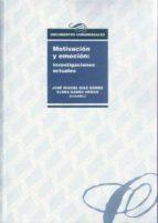 motivacion y emocion: investigaciones actuales-josé miguel díaz gómez-9788477568520