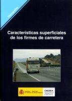 caracteristicas superficiales de los firmes de carretera-francisco achutegui viada-9788477904120