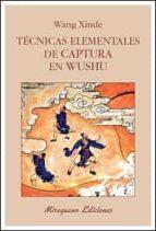tecnicas elementales de captura en wushu-wang xinde-9788478134120