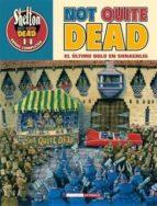O.C. SHELTON 14: NQD: NOT QUITE DEAD: EL ULTIMO BOLO EN SHNARGLIG