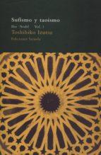 sufismo y taoismo: ibn arabi (vol. i)-toshihiko izutsu-9788478443420