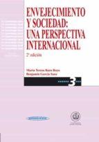 envejecimiento y sociedad: una perspectiva internacional (2ª ed.) benjamin garcia sanz maria teresa bazo royo 9788479033620