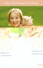 madres e hijas: creando un legado de salud fisica y emocional christiane northrup 9788479536220
