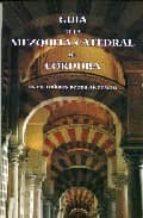 guia de la mezquita catedral de cordoba maria dolores baena alcantara 9788480050920
