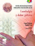 guia de masaje para terapeutas manuales: lumbalgia y dolor pelvic o (incluye cd rom) s. fritz l. chaitow 9788480863520