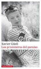 los prisioneros del paraiso-xavier güell-9788481098020