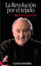 la revolucion por el tejado: autobiografia-lucio urtubia-9788481365320