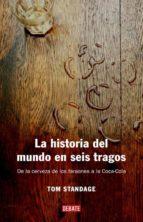 la historia del mundo en seis tragos: de la cerveza de los faraon es a la coca-cola-tom standage-9788483066720