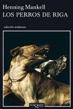 los perros de riga-henning mankell-9788483102220