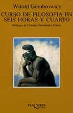 curso de filosofia en seis horas y cuarto witold gombrowicz 9788483105320