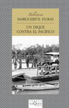 un dique contra el pacifico-marguerite duras-9788483831120