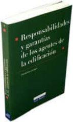 responsabilidades y garantias de los agentes de la edificacion (3 ª edicion) celia martinez escribano 9788484067320