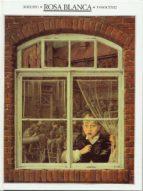 rosa blanca (2ª ed.)-roberto innocenti-9788485334520