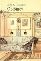 oblomov: novela en cuatro partes ivan a. goncharov 9788489846920