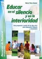 educar en el silencio y en la interioridad (ebook)-mario piera-9788490237120