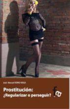 prostitucion: ¿regularizar o perseguir?