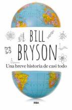 una breve historia de casi todo-bill bryson-9788490562420