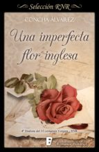 una imperfecta flor inglesa (ebook) concha alvarez 9788490694220