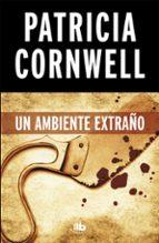 un ambiente extraño (serie kay scarpetta 8) patricia cornwell 9788490706220