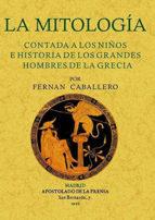 la mitología contada a los niños e historia de los grandes hombres de la grecia (ebook) fernan caballero 9788490746820