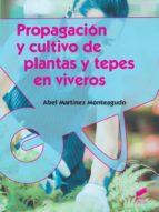 propagación y cultivo de plantas y tepes en viveros abel martinez monteagudo 9788490770320