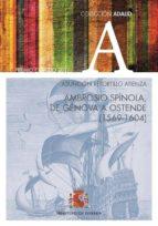 ambrosio spinola, de génova a ostende (1569 1604) asuncion retortillo atienza 9788490912720