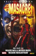 las minis de masacre 2: masacre mata al universo marvel; masacre matalustrado cullen bunn dalibor talajic matteo lolli 9788490945520