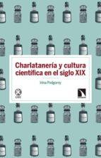 charlatanería y cultura científica en el siglo xix-irina podgorny-9788490970720