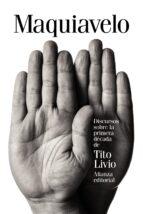 discursos sobre la primera década de tito livio-nicolas maquiavelo-9788491041320