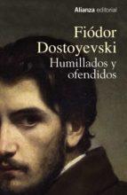 humillados y ofendidos fiodor mijailovich dostoyevski 9788491044420
