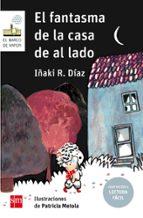 el fantasma de la casa de al lado ( adaptacion lectura facil) iñaki r. diaz 9788491072720