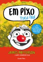 em pixo. traca final (ebook)-james patterson-chris grabenstein-9788491374220