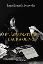 el asesinato de laura olivo jorge eduardo benavides 9788491810520