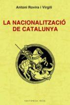 la nacionalitzacio de catalunya antoni rovira 9788492437320