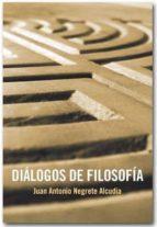 dialogos de filosofia-juan antonio negrete alcudia-9788492497720