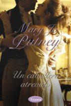 un caballero atrevido-mary jo putney-9788492916320