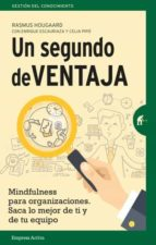 un segundo de ventaja: mindfulness practico para profesionales sin tiempo-rasmus hougaard-9788492921720