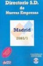 directorio s.d. de nuevas empresas: madrid 2003/1 (incluye cd-rom )-9788493282820