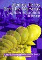 ajedrez de los grandes maestros: jugada a jugada-john nunn-9788493545420