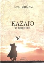 kazajo: un hombre libre-juan kresdez-9788494035920