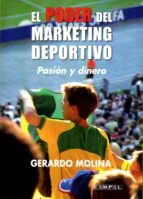 el poder del marketing deportivo: pasion y dinero-gerardo molina-9788494190520