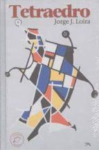 El libro de Tetraedro autor JORGE JOSE LOIRA TXT!